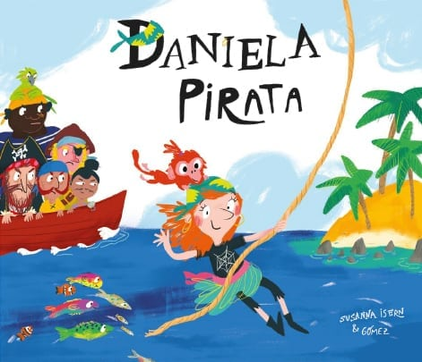 Daniela sueña con ser pirata en el Caimán Negro. Pero parece que estos piratas son un poco machistas.