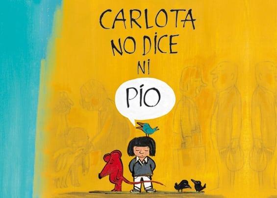 Carlota no habla porque no le hace falta.