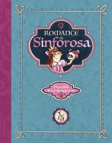 Finalista Premio Fundación Cuatrogatos 2017. La princesa Sinforosa nace obsesionada por el color rosa. El único deseo de su padre