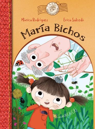 Este libro ha recibido una ayuda a la edición del Ministerio de Cultura y Deporte. Esta es la historia de María y de sus bichos: Bolardo