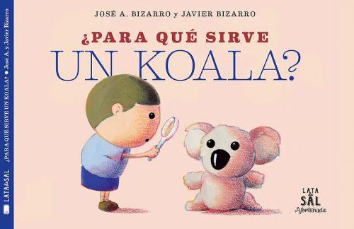 Si alguna vez te has preguntado para qué sirve un koala
