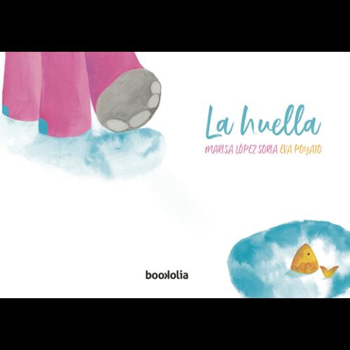La huella es el último trabajo de Marisa López Soria y Eva Poyato. Un cuento infantil ilustrado que habla del amor que surge entre Elefante y Pececito