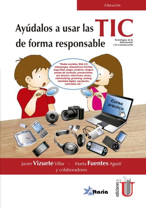 Ayúdalos a usar las TIC de forma responsable es una obra pensada