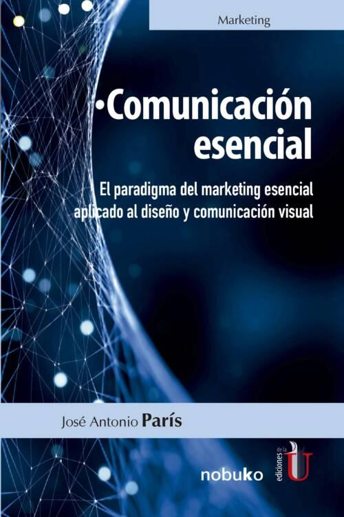 Comunicación esencial es un libro de marketing para la comunicación