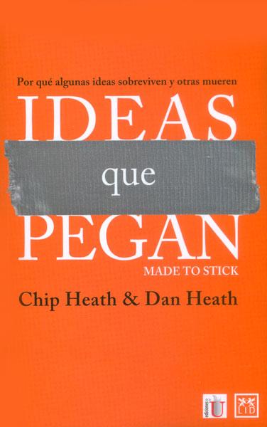 Ideas que pegan te da las claves que necesitas para comunicar de una forma efectiva tus ideas. Poco importa si eres consejero delegado o ama de casa