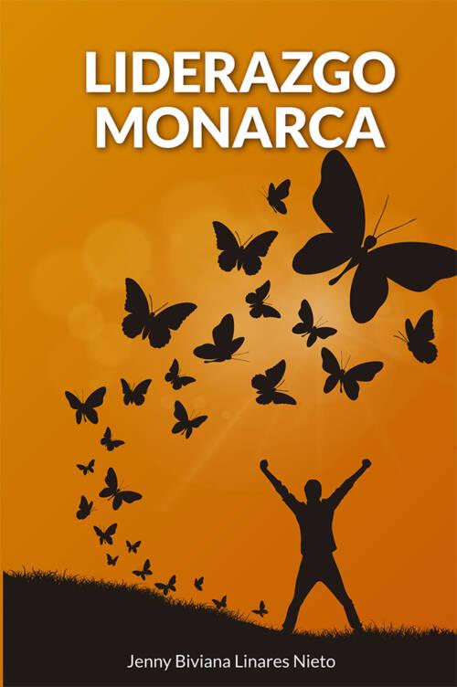 El líder monarca es un gobernante único de su propia vida. Ha llegado a descubrir uno de los más grandes tesoros que un ser humano puede albergar en el corazón