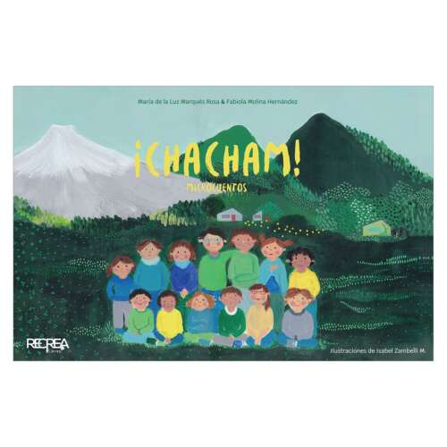 ¡Chacham! Son microcuentos que constituyen realidades aportando al aprendizaje emocional de niños y niñas de la primera infancia