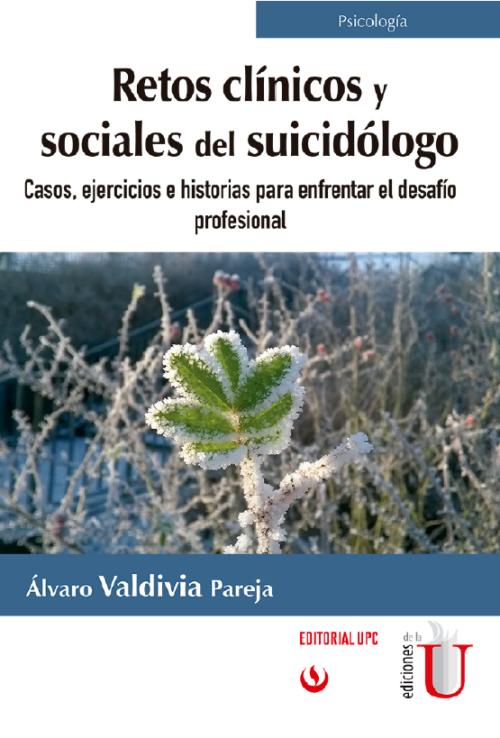 Retos clínicos y sociales del suicidólogo. Casos